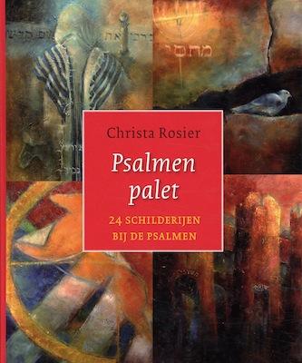 Christa Rosier, Psalmen palet. 24 schilderijen bij de Psalmen
