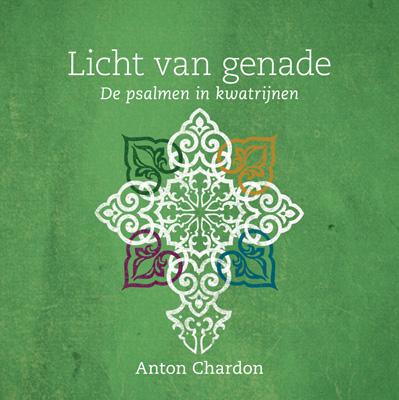 Licht van genade,  De psalmen in kwatrijnen, Anton Chardon